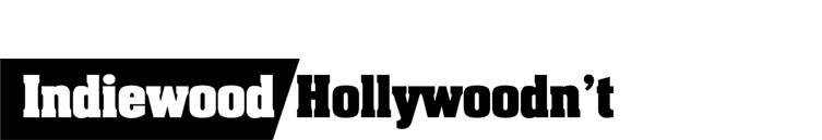Indiewood Hollywouldn't